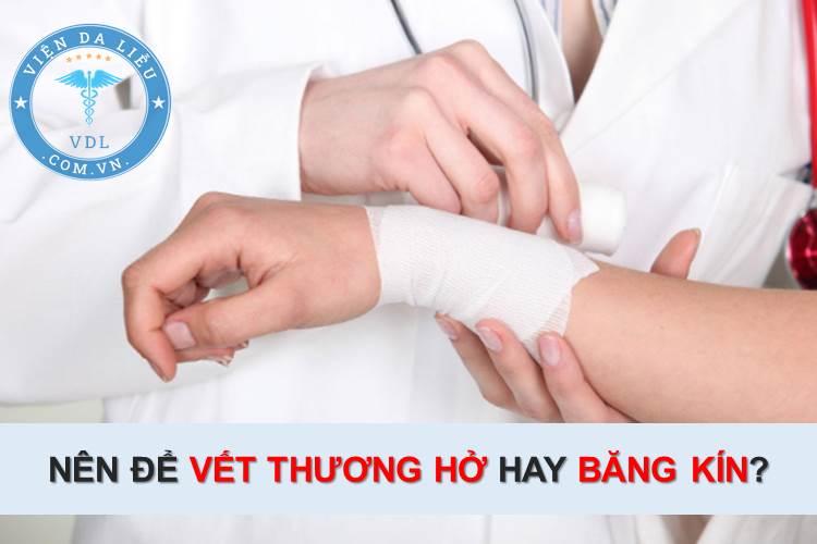 Giải mã băn khoăn: Nên để vết thương hở hay băng kín? 1