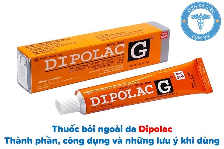 Thuốc bôi ngoài da Dipolac: Thành phần, công dụng và những lưu ý khi dùng 1