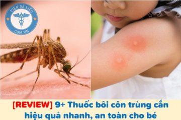 [REVIEW] 9+ Thuốc bôi côn trùng cắn hiệu quả nhanh, an toàn cho bé
