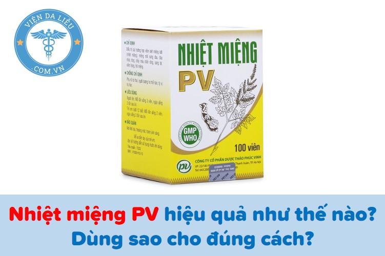 Nhiệt miệng PV hiệu quả như thế nào? Dùng sao cho đúng cách? 1