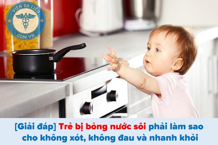 [Giải đáp] Trẻ bị bỏng nước sôi phải làm sao cho không xót, không đau và nhanh khỏi 1